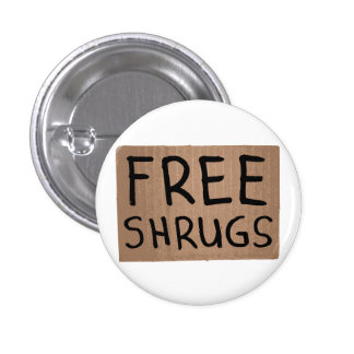 Free Shrugs Cardboard Sign Button