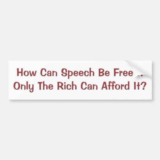 Free Speech for Rich Only Car Bumper Sticker