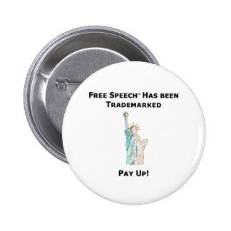 Free Speech Has Been Trademarked 2 Inch Round Button