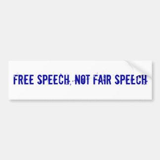 FREE SPEECH, NOT FAIR SPEECH BUMPER STICKER