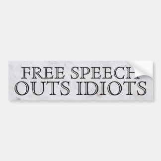 FREE SPEECH OUTS IDIOTS bumper sticker