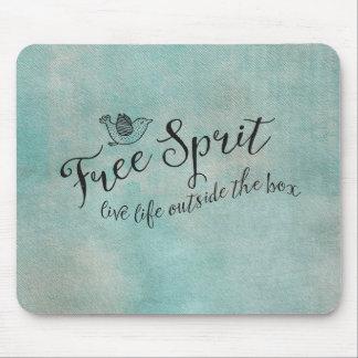 Free Spirit Live Life Outside the box Mouse Pad