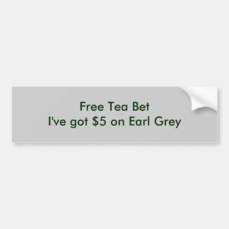 Free Tea BetI've got $5 on Earl Grey Bumper Sticker