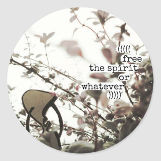 free the spirit or whatever classic round sticker