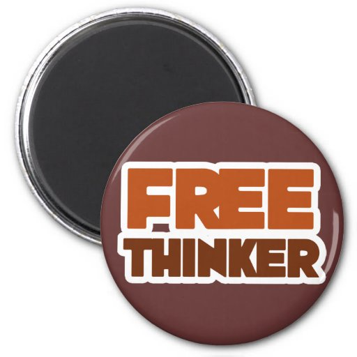 Free Thinker using Logic and Reason 2 Inch Round Magnet
