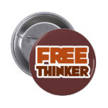 Free Thinker using Logic and Reason 2 Inch Round Button