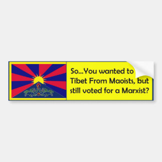 Free Tibet from Maoists, but Voted Marxist Car Bumper Sticker