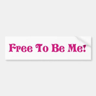 Free To Be Me Car Bumper Sticker