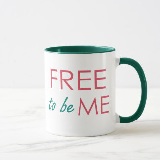 Free to be ME Inspired Coffee Mug