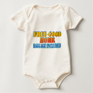 Free to Good Home, Baggage Included. Customize me! Baby Bodysuit