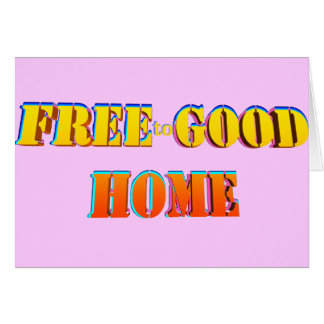 Free to Good Home, Baggage Included. Customize me! Card