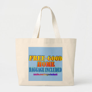 Free to Good Home, Baggage Included. Customize me! Large Tote Bag