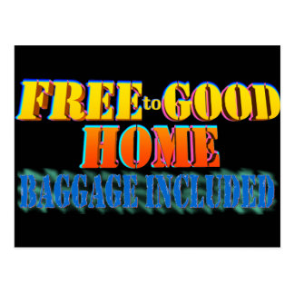 Free to Good Home, Baggage Included. Customize me! Postcard