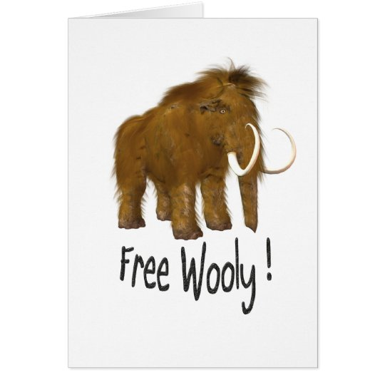 """""""Free Wooly"""" Wooly Mammoth Card"""