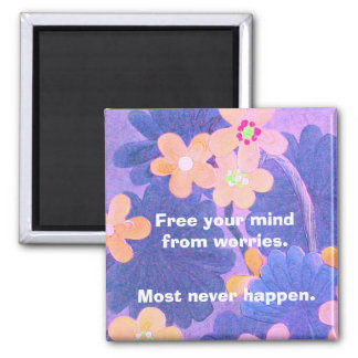Free your mind from worries. Find happiness magnet