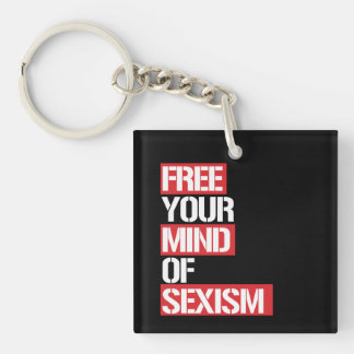 Free Your Mind of Sexism --  white - Keychain