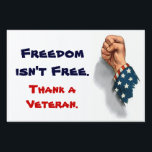 "Freedom and Veterans Patriotic Yard Sign<br><div class=""desc"">This yard sign will remind everyone of what is really important. A raised stars and striped clad clenched fist, with the words in red and blue &quot;Freedom isn&#39;t free. Thank a veteran&quot;. Great to display on Veteran&#39;s Day, Flag Day, Independence Day and other patriotic holidays. *This design uses image &#169;...</div>"