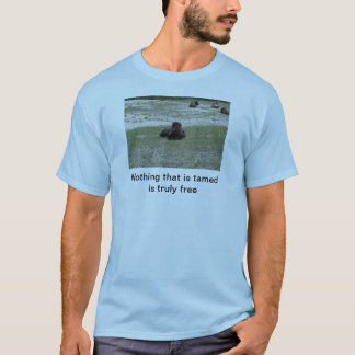 Freedom and wilderness T-Shirt