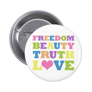 Freedom. Beauty. Truth. Love. 2 Inch Round Button