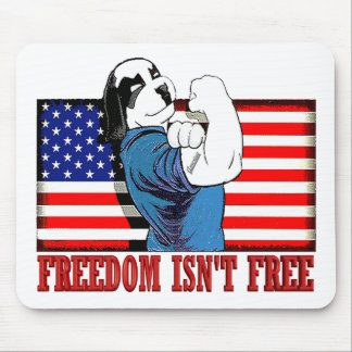 """Freedom Dawg Freedom Isn""""t Free Mouse Pad"""