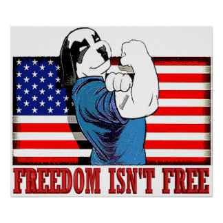 "Freedom Dawg Freedom Isn""t Free Poster"
