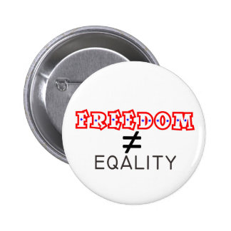 Freedom Does Not Equal Equality Button