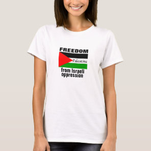 FREEDOM FOR PALESTINE from Israeli Oppression tee