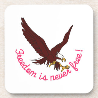 Freedom in Never Free! Drink Coaster