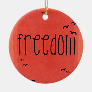 Freedom is a bird Double-Sided ceramic round christmas ornament
