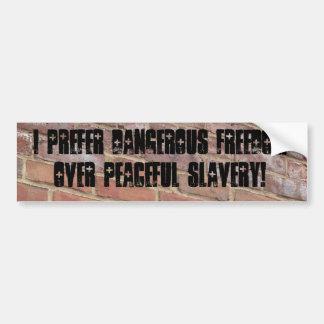 Freedom is Dangerous Bumper Stickers