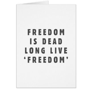 Freedom is dead. Long live 'freedom' Card