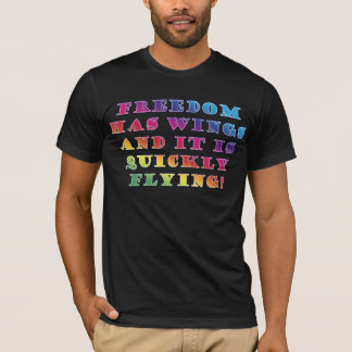 Freedom is Flying! T-Shirt