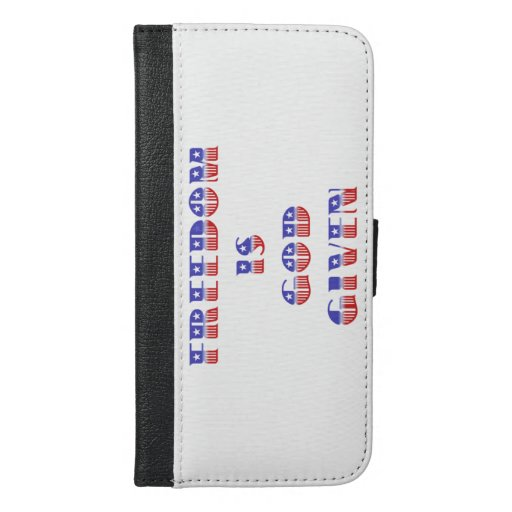 Freedom Is God Given, Red White and Blue iPhone 6/6s Plus Wallet Case