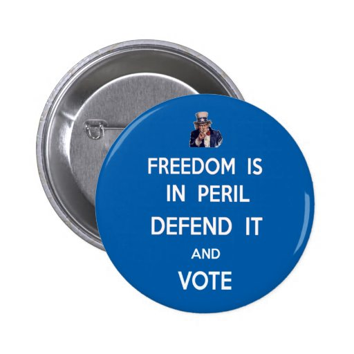 Freedom Is In Peril Defend It And Vote 2 Inch Round Button