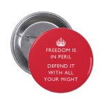 freedom is in peril defend it with all your might 2 inch round button