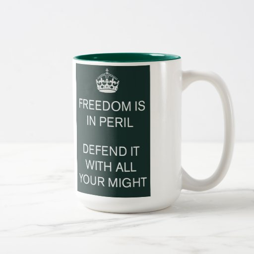 Freedom Is In Peril Defend It With All Your Might Two-Tone Mug