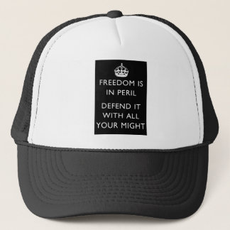 freedom is in peril defend it with all your might trucker hat
