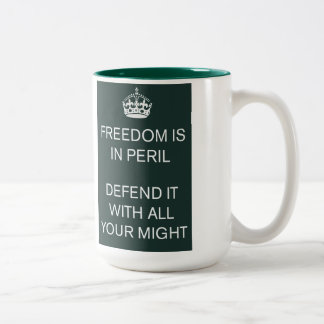 Freedom Is In Peril Defend It With All Your Might Two-Tone Coffee Mug