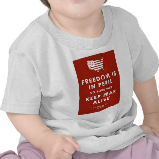 FREEDOM IS IN PERIL DO YOUR PART KEEP FEAR ALIVE TSHIRT