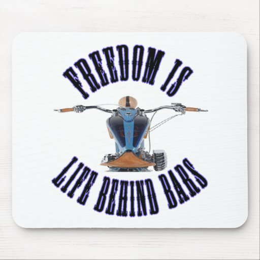 Freedom Is Life Behind Bars Mouse Pad