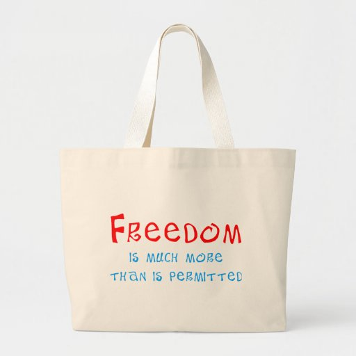 Freedom is much more than is permitted