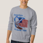 Freedom is Never Free Tshirts and Gifts