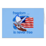 Freedom is Never Free Tshirts and Gifts Card