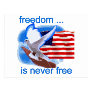 Freedom is Never Free Tshirts and Gifts Postcard