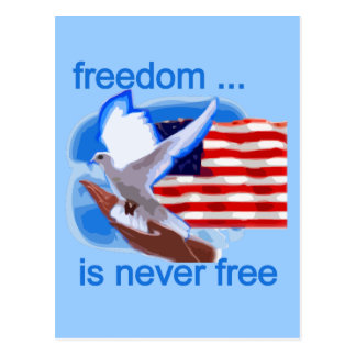 Freedom is Never Free Tshirts and Gifts Post Cards