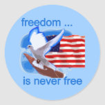 Freedom is Never Free Tshirts and Gifts Classic Round Sticker