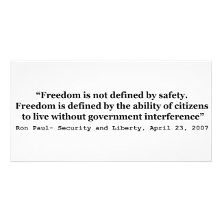 Freedom Is Not Defined By Safety Ron Paul Quote Card