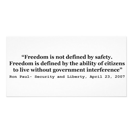 Freedom Is Not Defined By Safety Ron Paul Quote Photo Card