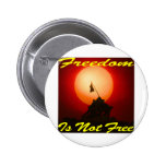 Freedom Is Not Free #007 2 Inch Round Button
