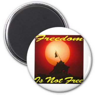 Freedom Is Not Free #007 Magnet